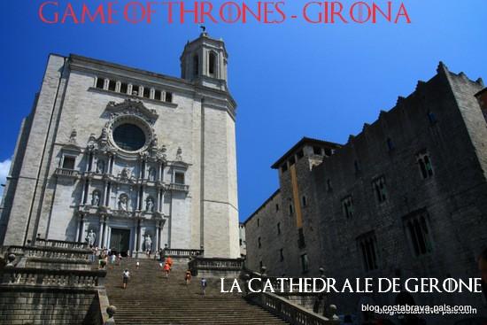 Que faire à Gérone, découvrir les lieux d'intérêts à Gérone : la cathédrale - game oh thrones