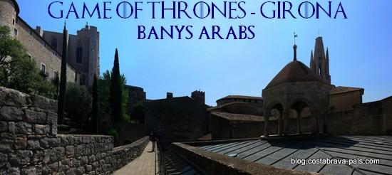game of thrones girona - Banys arabs gérone