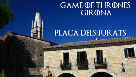 game of thrones girona - Plaça dels Jurats -gérone