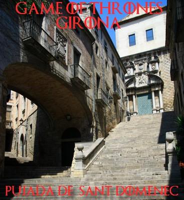 game of thrones girona - Pujada de Sant Domènec gérone
