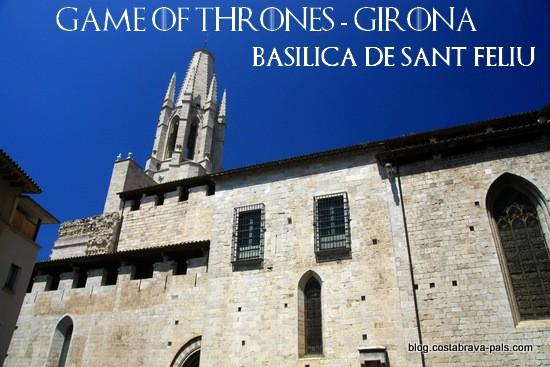 tournage Game of Thrones à Gérone - basilica de Sant Feliu gérone