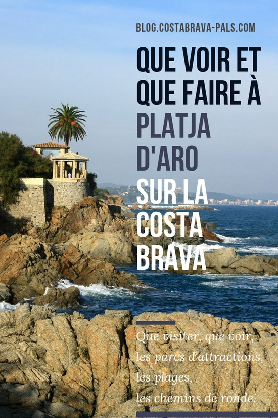Que faire à Platja d'Aro Costa Brava en Espagne : que visiter, que voir ?